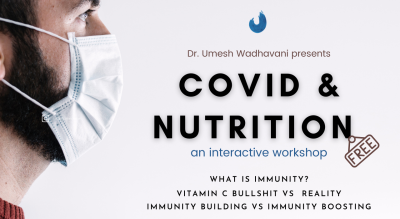 Covid & Nutrition | an interactive workshop by Dr. Umesh Wadhavani