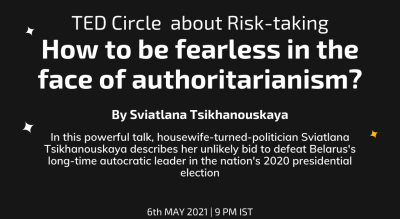 TED Circle about 'Risk-Taking': How to be fearless in the face of authoritarianism by Sviatlana Tsikhanouskaya