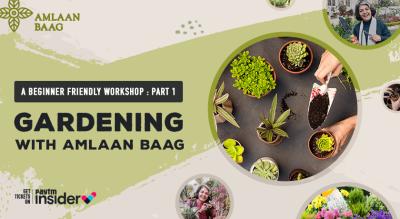 Gardening with Amlaan Baag - A Beginner Friendly Workshop Part 1