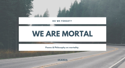 We are Mortal