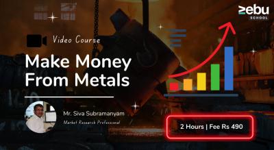 Zebu School | Make Money From Metals | Market Dynamics