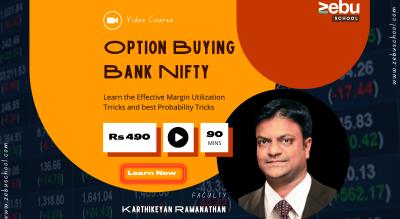 Zebu School | Tricks for Bank Nifty Option Buying by Karthikeyan Ramanathan