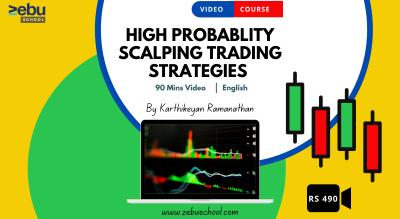 Zebu School | High Probability Scalping by Karthikeyan Ramanathan