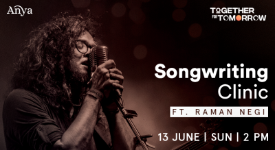 Together For Tomorrow - Songwriting clinic ft. Raman Negi