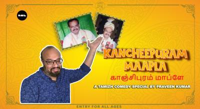 Kancheepuram Maapla - A Standup Comedy Special by Praveen Kumar