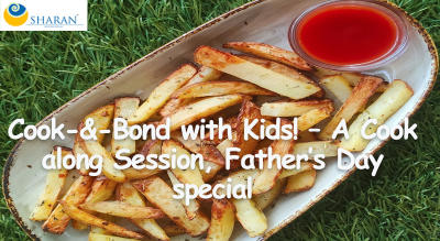 Cook-&-Bond with Kids! – A Cook along Session, Father's Day special
