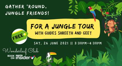 A Jungle Tour with Shreeth and Geet at Wonderleaf Club