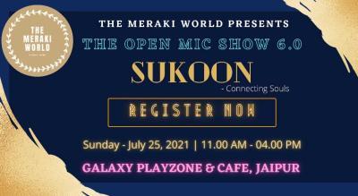 SUKOON - Open Mic Show 6.0 by The Meraki World
