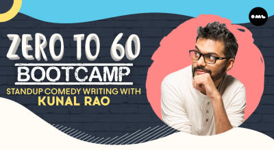 Zero to 60 Bootcamp: Stand-up Comedy Writing With Kunal Rao