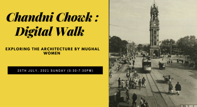 Chandni Chowk : Exploring the Architecture of Mughal Women