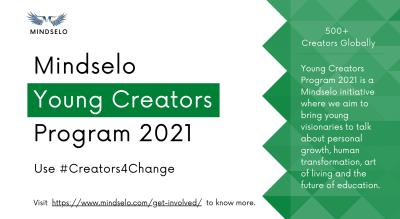 Sparking A Quality Education Revolution: Mindselo Young Creators Program 2021 #Creators4Change