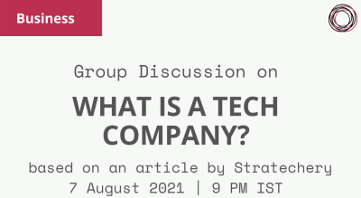 Group Discussion on 'What is a tech company?' - based article by Stratechery