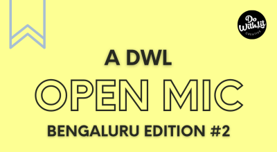 DWL Open Mic Bengaluru - Poetry, Stories, Music and More