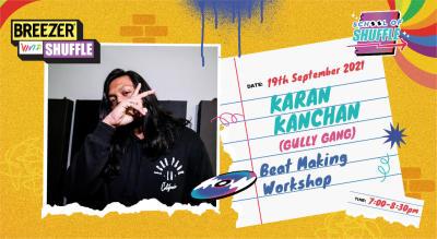 School Of Shuffle | Beat Making Workshop with Karan Kanchan (Gully Gang)