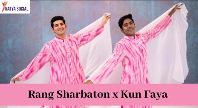 Natya Social - Rang Sharbaton x Kun Faya