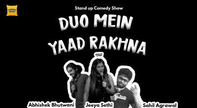 Duo mai yaad rakhna - A Standup Duo Show by Sahil Agarwal & Abhisekh Bhutwani