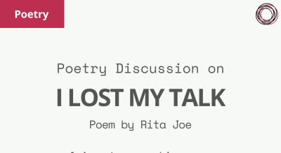 Poem Discussion: 'I Lost My Talk' Rita Joe