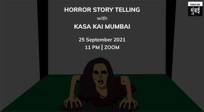 Horror Story-telling with Kasa Kai Mumbai