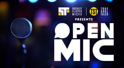 Weekend Open-Mic by True Soul Tales & Socially Flipped Media