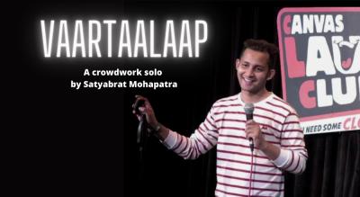 Vaartaalaap - A crowdwork solo by Satyabrat Mohapatra