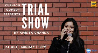 Trial Show by Amrita Chanda
