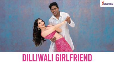 Natya Social - Dilliwali Girlfriend