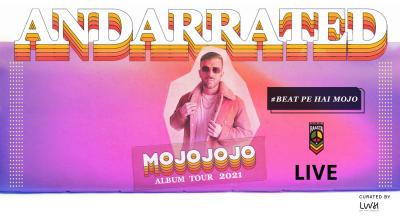 AndarRated Album Tour By MojoJojo, Mumbai
