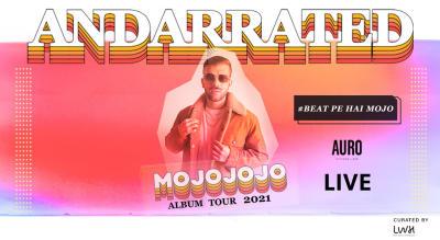 AndarRated Album Tour By MojoJojo, Delhi
