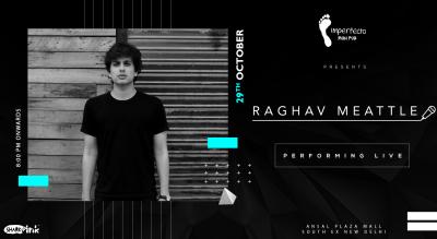 Raghav Meattle Performing Live | Imperfecto Ruin Pub