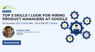 Top 5 Skills I Look for Hiring Product Managers at Google