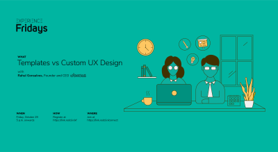 Experience Fridays: Templates vs Custom UX Design with Rahul Gonsalves, Founder and CEO, Obvious