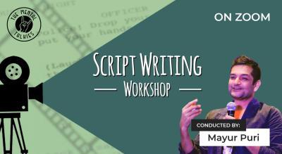 Scriptwriting Workshop with Mayur Puri
