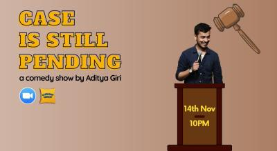 CASE IS STILL PENDING - a standup solo by Aditya Giri