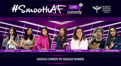 #SmoothAF Live Comedy Show | Badass Comedy By Badass Women