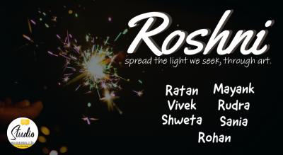 Roshni - spread the light we seek, through art