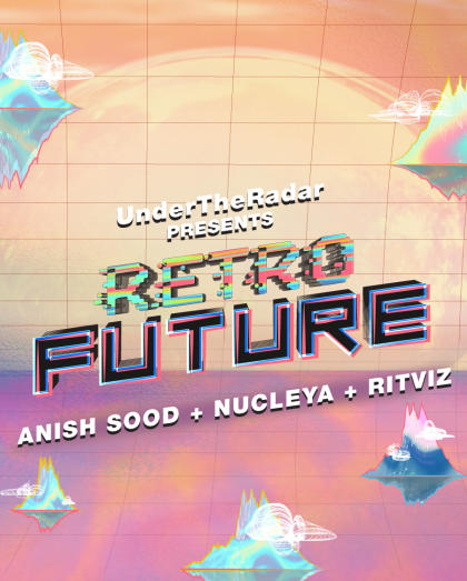 retroFuture ft. Nucleya, Ritviz & Anish Sood
