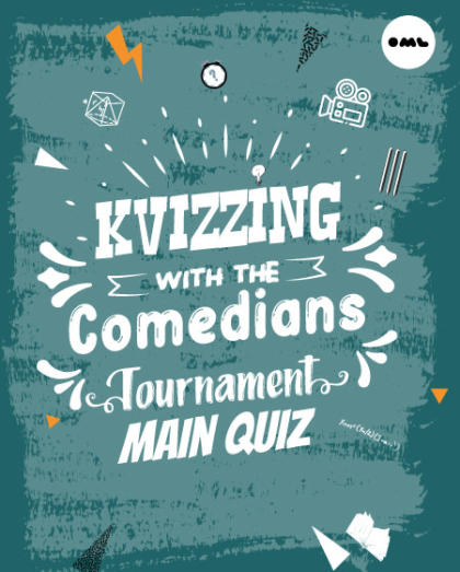KVizzing With The Comedians - Main Quiz