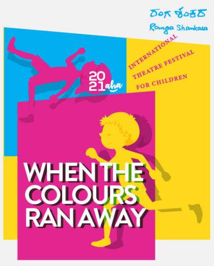 Ranga Shankara AHA! 2021 – When the Colours Ran Away