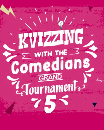 KVizzing With The Comedians - Grand Tournament
