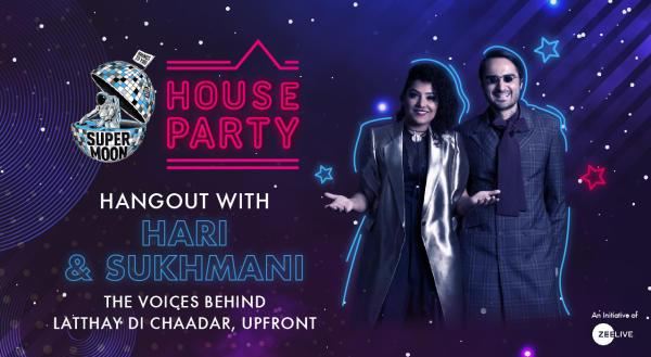 Hangout with Hari Sukhmani @ Supermoon House Party