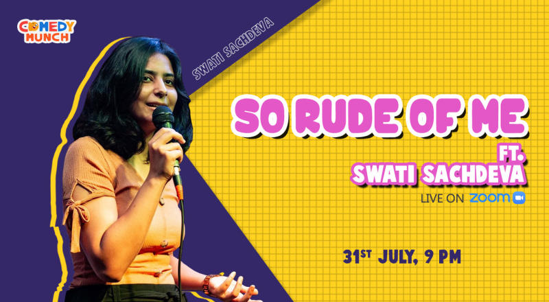 Comedy Munch : So Rude of Me ft Swati Sachdeva