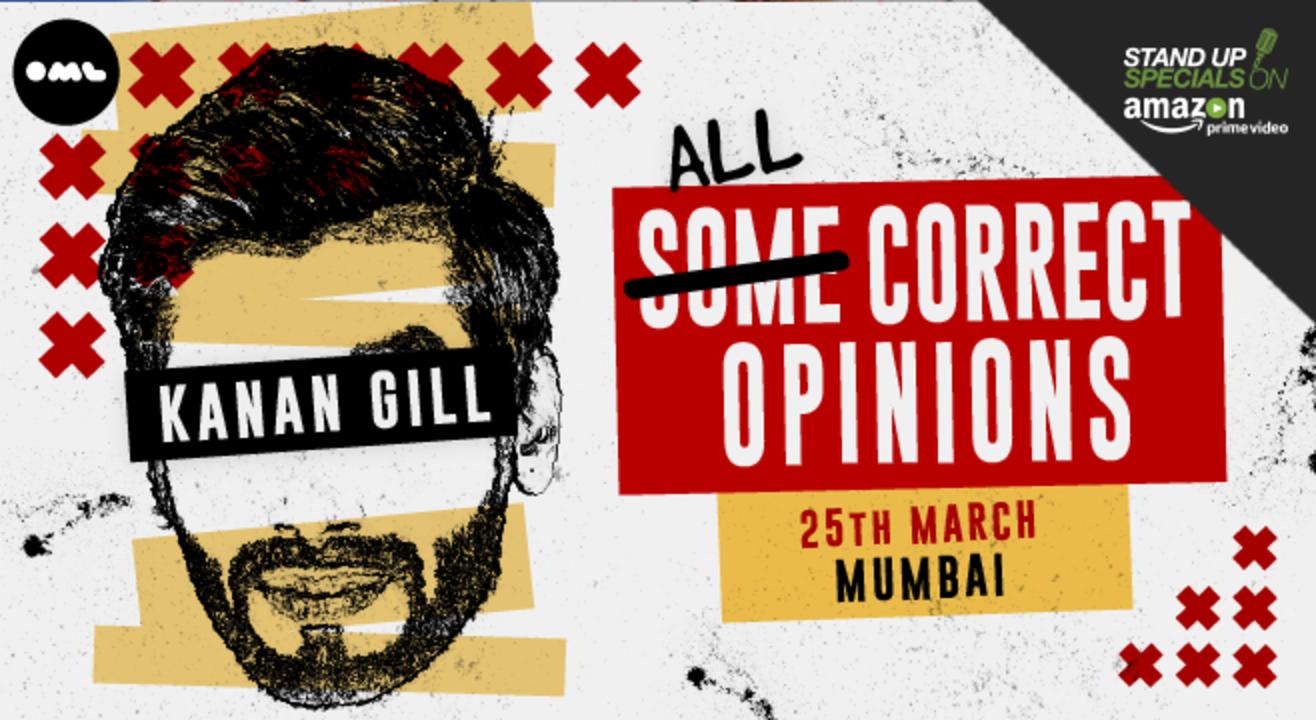 All Correct Opinions by Kanan Gill, Mumbai