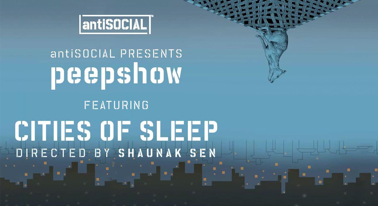 antiSOCIAL presents Peepshow: Cities of Sleep