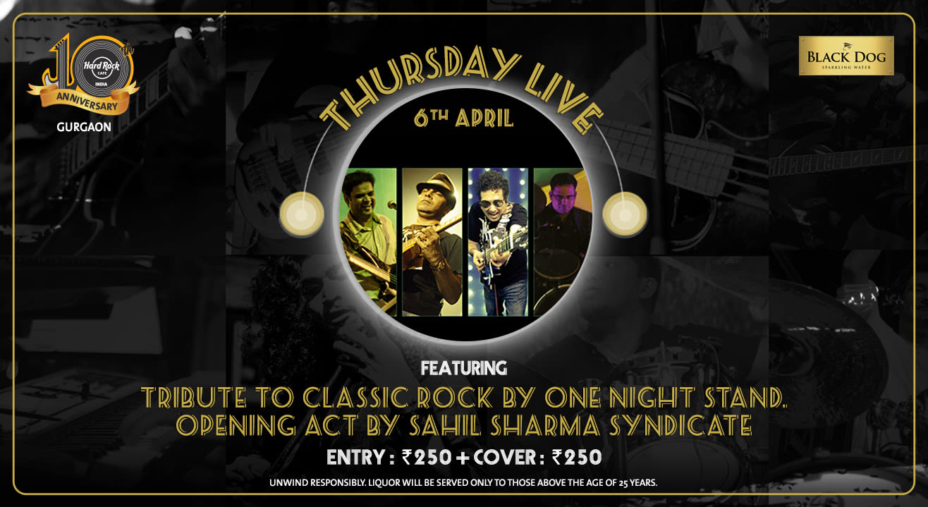 Tribute to Classic Rock by One Night Stand. Opening Act by Sahil Sharma Syndicate - Thursday Live!