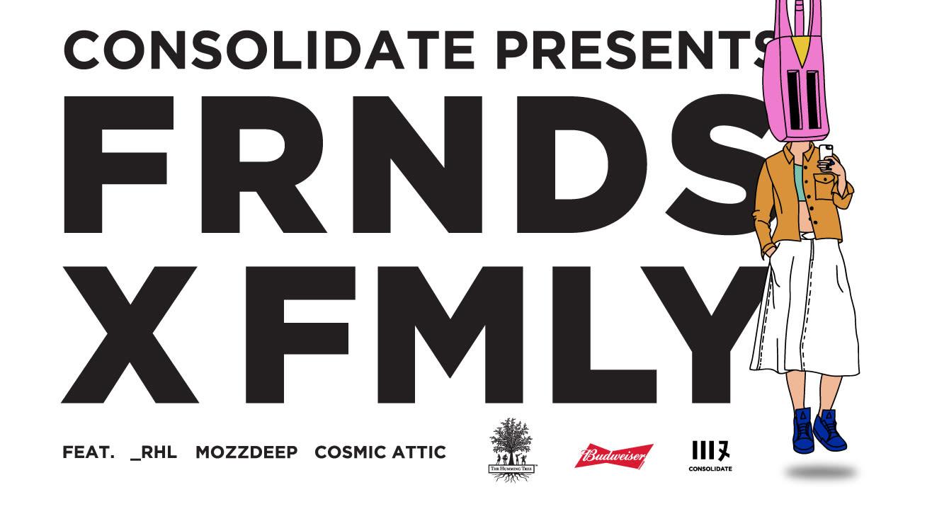 FRNDS X FMLY feat _RHL, Mozzdeep, Cosmic Attic