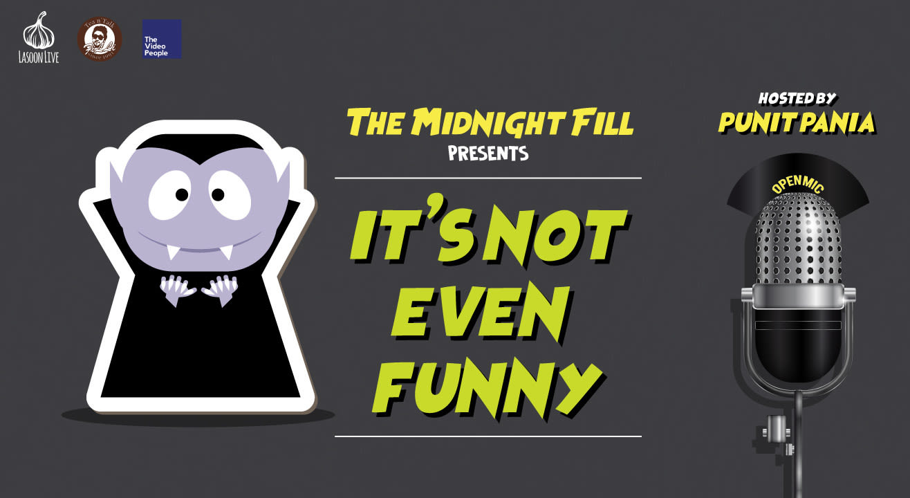 Midnight Fill Presents It's Not Even Funny