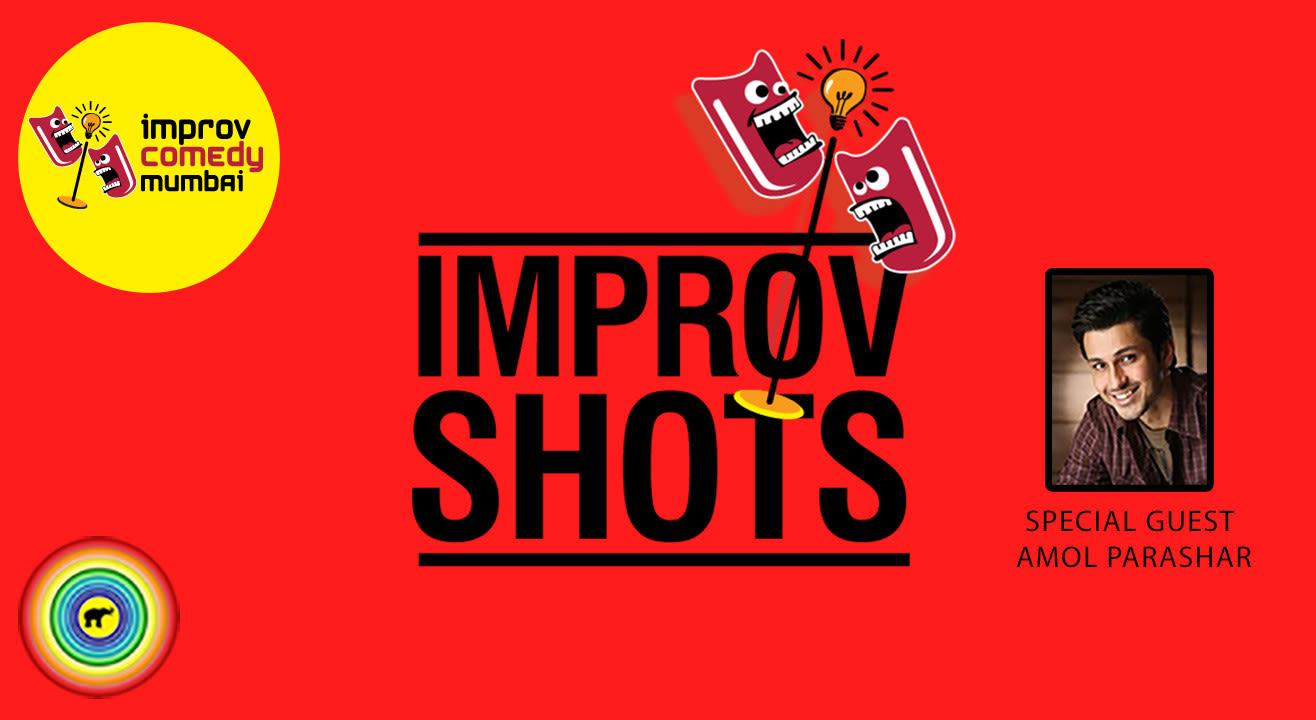 Improv Shots with Amol Parashar