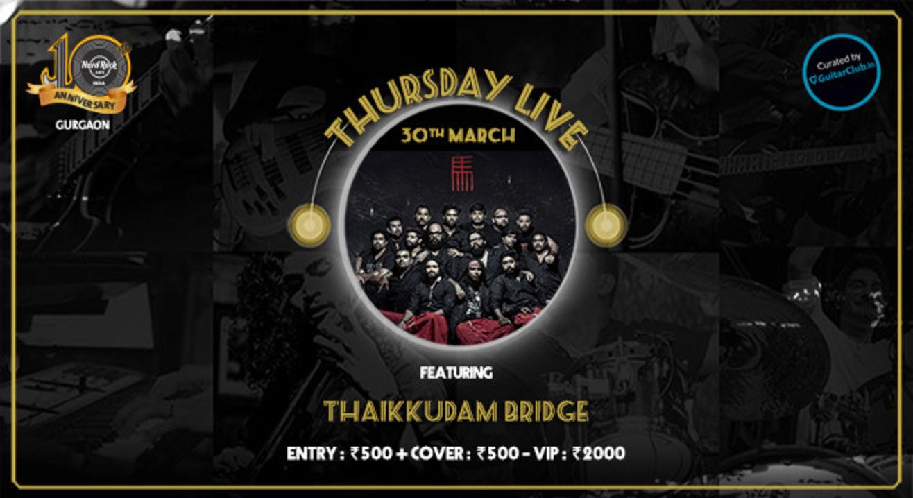 Thaikkudam Bridge - Thursday Live!