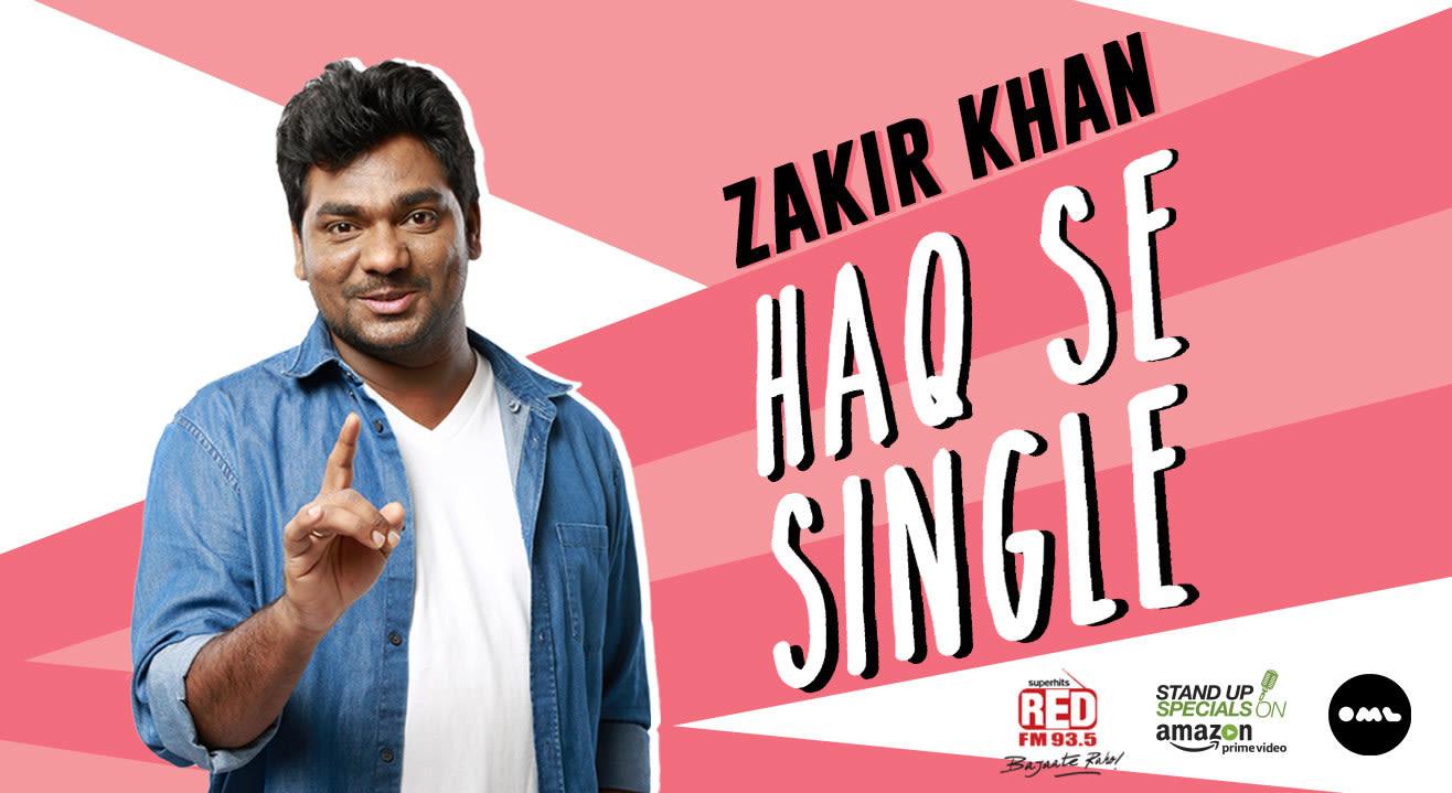 Zakir Khan - Haq Se Single, Delhi