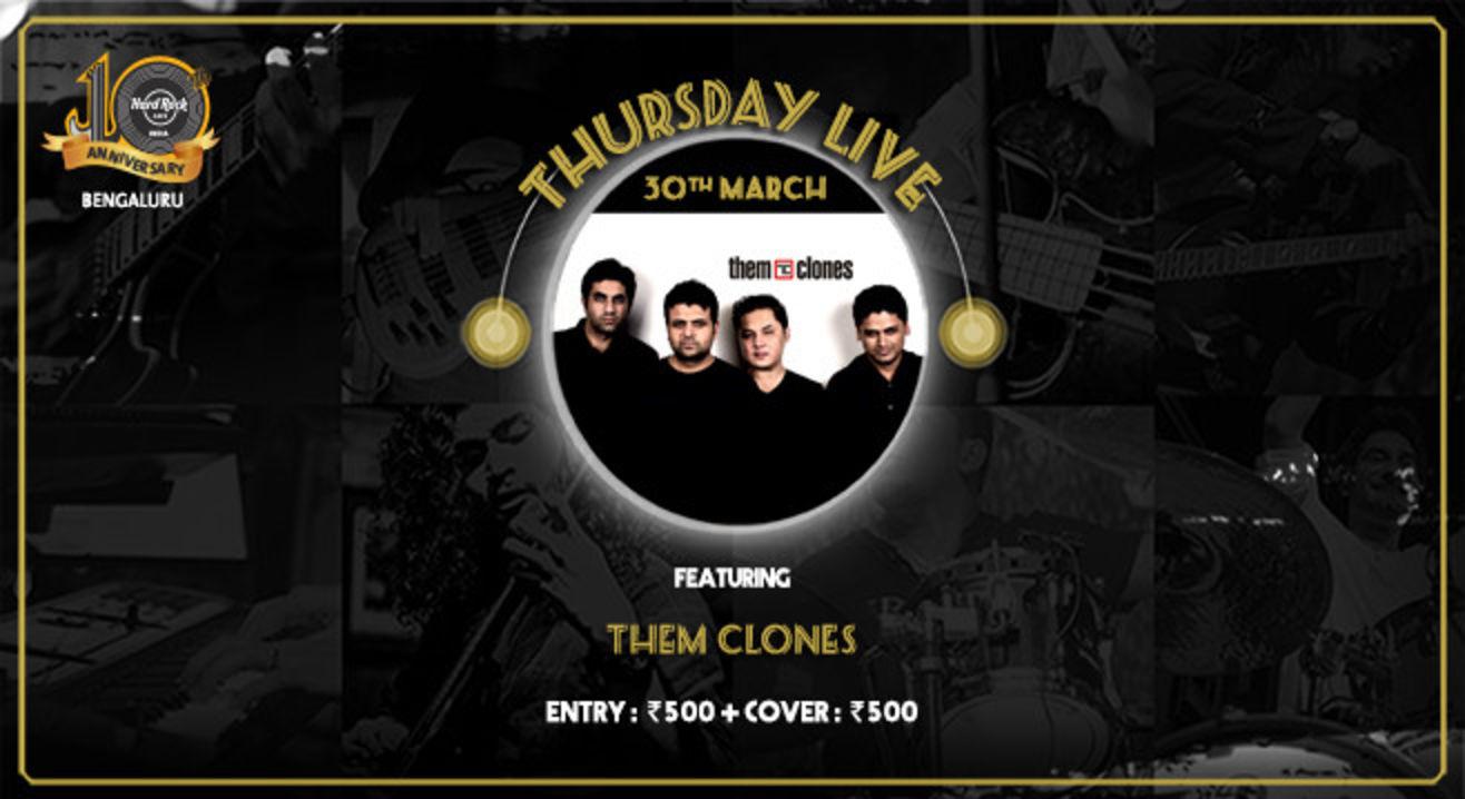Them Clones - Thursday Live!